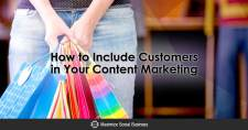 How to Include Customers in Your Content Marketing