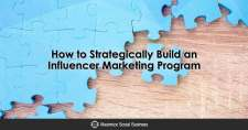 Six Steps to Strategically Building an Influencer Marketing Program