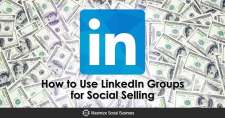 How to Use LinkedIn Groups for Social Selling
