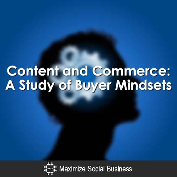 Content and Commerce: A Study of Buyer Mindsets