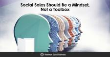 Social Sales Should Be a Mindset, Not a Toolbox