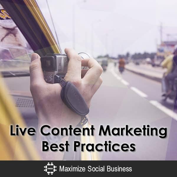 Live Content Marketing Best Practices