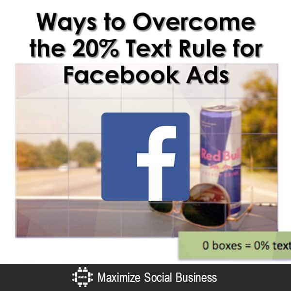 Ways to Overcome the 20% Text Rule for Facebook Ads Facebook  Ways-to-Overcome-the-20-Text-Rule-for-Facebook-Ads-600x600-V1