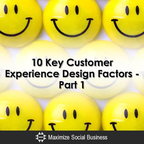 10 Key Customer Experience Design Factors - Part 1