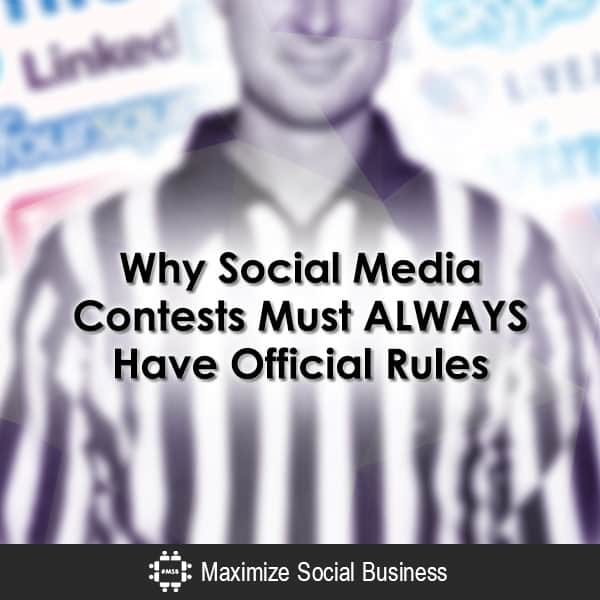 Why Social Media Contests Must ALWAYS Have Official Rules Social Media Contests  Why-Social-Media-Contests-Must-ALWAYS-Have-Official-Rules-600x600-V2