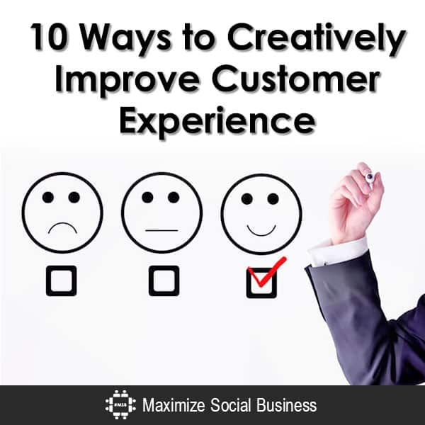 10 Ways to Creatively Improve Customer Experience