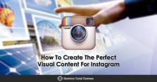 How To Create The Perfect Visual Content For Instagram