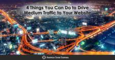 4 Things You Can Do to Drive Medium Traffic to Your Website