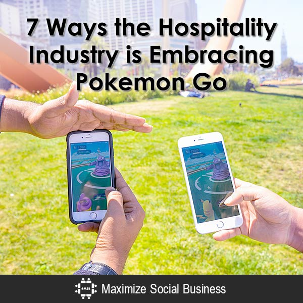 7 Ways the Hospitality Industry is Embracing Pokémon Go Social Media for Hospitality  7-Ways-the-Hospitality-Industry-is-Embracing-Pokemon-Go-600x600-V2