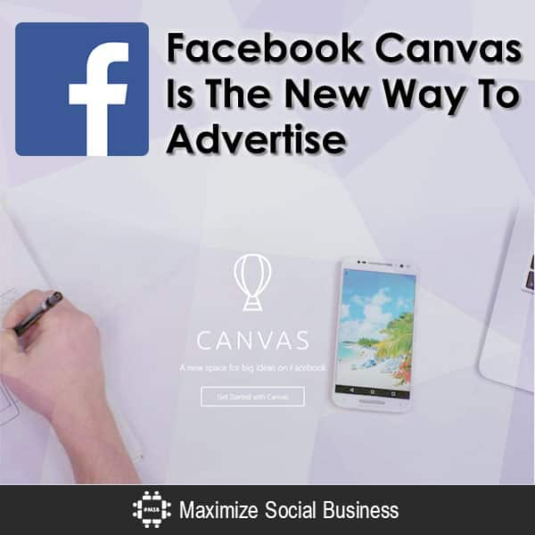Facebook Canvas Is the New Way To Advertise Facebook  Facebook-Canvas-Is-The-New-Way-To-Advertise-600x600-V3