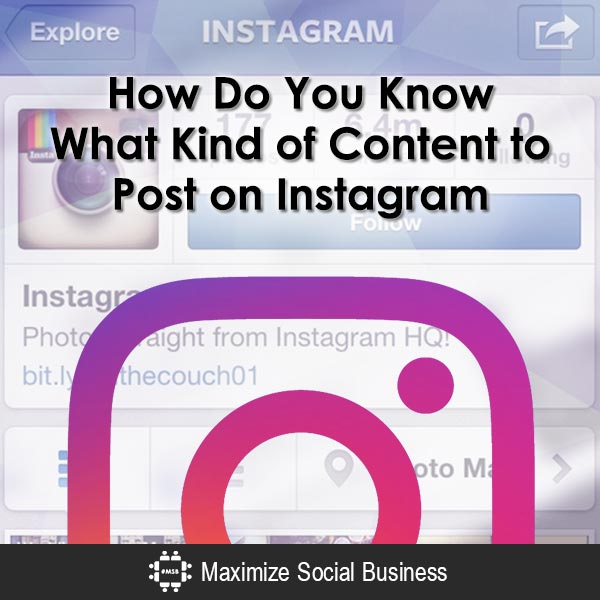 How Do You Know What to Post On Instagram? Instagram  How-Do-You-Know-What-Kind-of-Content-to-Post-on-Instagram-600x600-V2