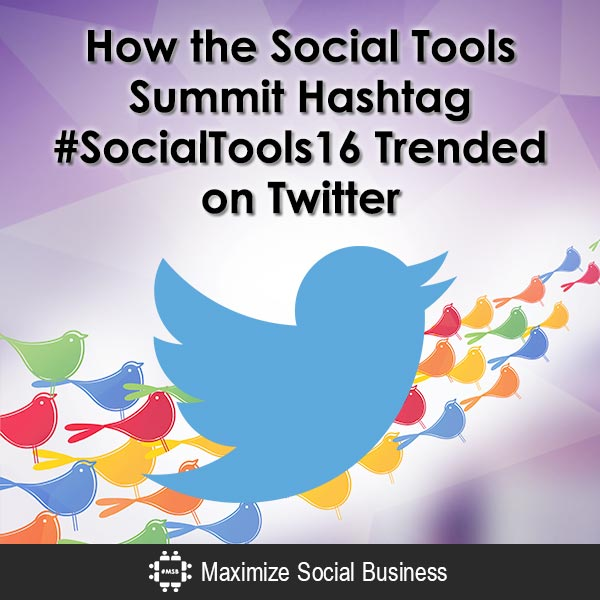 How to Create and Promote Your Own Twitter Trending Hashtag: The Case Study of #SocialTools16