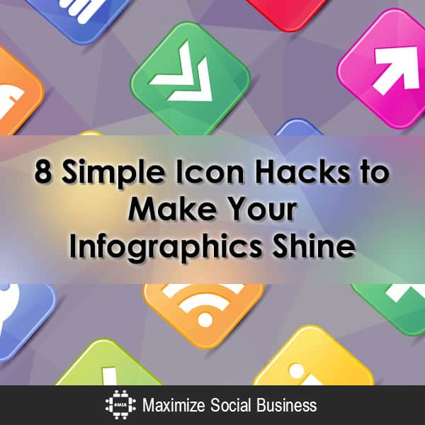 8 Simple Icon Hacks to Make Your Infographics Shine Infographics  8-Simple-Icon-Hacks-to-Make-Your-Infographics-Shine-600x600-V1