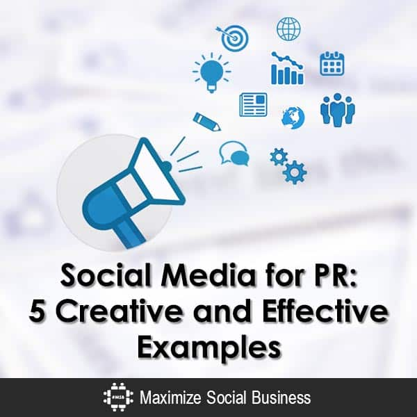 social media for pr 5 creative and effective examples