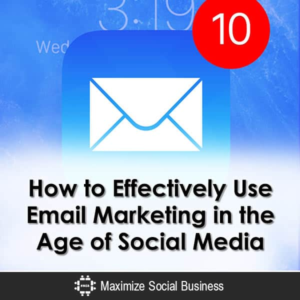 How to Effectively Use Email Marketing in the Age of Social Media Email Marketing  How-to-Effectively-Use-Email-Marketing-in-the-Age-of-Social-Media-600x600-V3