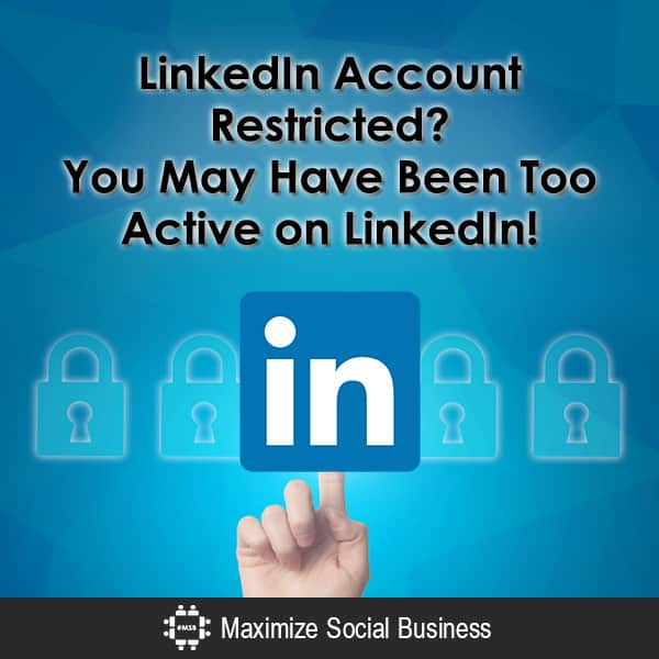 Linkedin Account Restricted You May Have Been Too Active On Linkedin