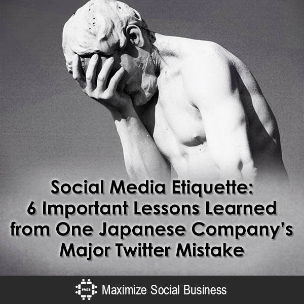 Social Media Etiquette: 6 Important Lessons Learned from One Japanese Company's Major Twitter Mistake Japan Twitter Social Media Marketing  Social-Media-Etiquette-6-Important-Lessons-Learned-from-One-Japanese-Companys-Major-Twitter-Mistake-600x600-V3