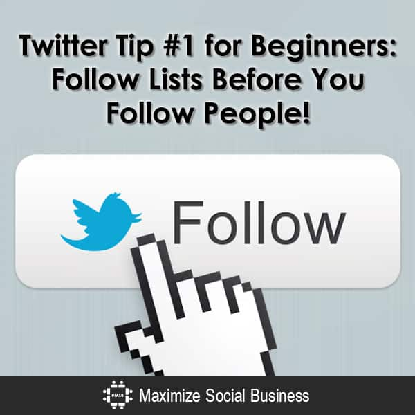 Twitter Tip #1 for Beginners: Follow Lists Before You Follow People!