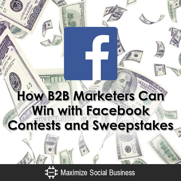 How B2B Marketers Can Win with Facebook Contests and Sweepstakes Facebook  How-B2B-Marketers-Can-Win-with-Facebook-Contests-and-Sweepstakes-600x600-V3