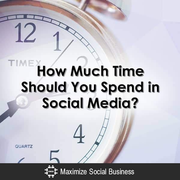 How Much Time Should You Spend in Social Media? Job Search Social Media Marketing Social Networking  How-Much-Time-Should-You-Spend-in-Social-Media-600x600-V1