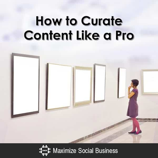 How to Curate Content Like a Pro