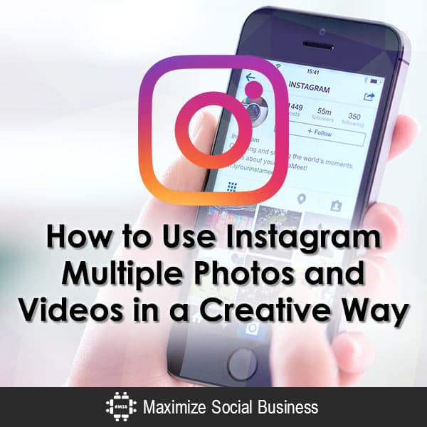 How to Use Instagram Multiple Photos and Videos in a Creative Way Instagram  How-to-Use-Instagram-Multiple-Photos-and-Videos-in-a-Creative-Way-600x600-V2