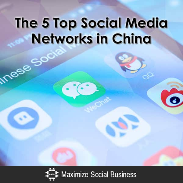 The 5 Top Social Media Networks in China