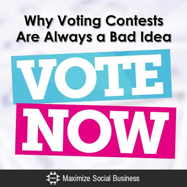 Why Voting Contests Are Always a Bad Idea Social Media Contests  Why-Voting-Contests-Are-Always-a-Bad-Idea-600x600-V1