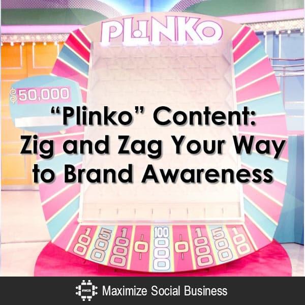 """Plinko"" Content: Zig and Zag Your Way to Brand Awareness"