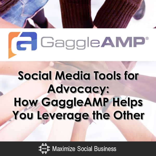Social Media Tools for Advocacy: How GaggleAMP Helps You Leverage the Other