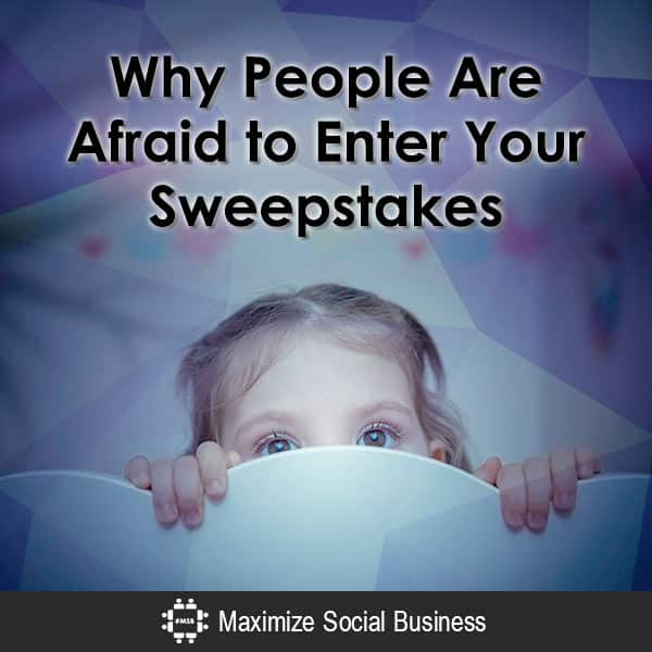 Why People Are Afraid to Enter Your Sweepstakes Social Media Contests  Why-People-Are-Afraid-to-Enter-Your-Sweepstakes-600x600-V3