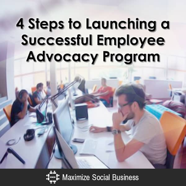 4 Steps to Launching a Successful Employee Advocacy Program Employee Advocacy  4-Steps-to-Launching-a-Successful-Employee-Advocacy-Program-600x600-V1