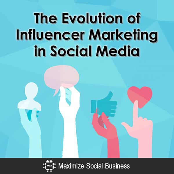 The Evolution of Influencer Marketing in Social Media Influencer Marketing  The-Evolution-of-Influencer-Marketing-in-Social-Media-600x600-V1