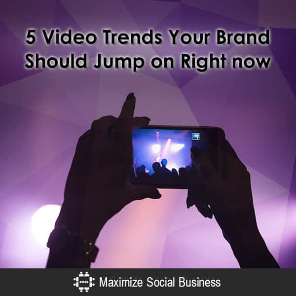 3 Video Trends Your Brand Should Jump on Right now