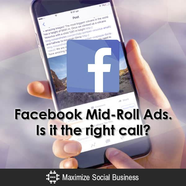 Facebook Mid-Roll Video Ads: Are They the Right Call? Facebook  Facebook-Mid-Roll-Ads-Is-it-the-right-call-600x600-V1