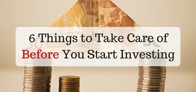6 Things to Take Care of Before You Start Investing