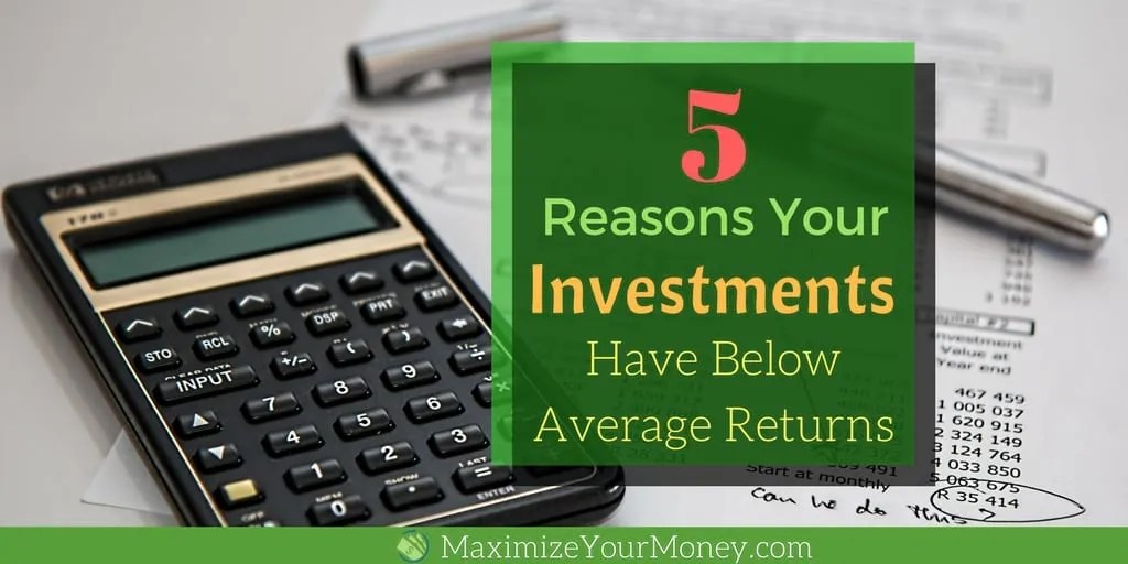 5 Reasons Your Investments Have Below Average Returns