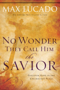 No Wonder They Call Him Savior: Experiencing the Truth of the Cross