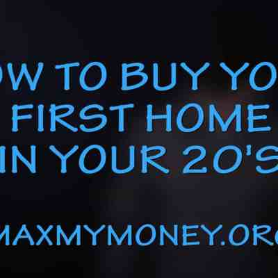 How to Buy Your First Home in Your 20's