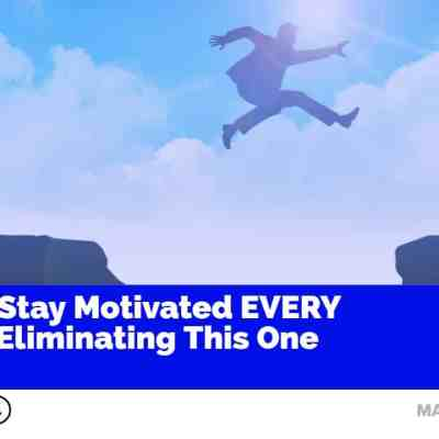#MaxMinute #004 How to Stay Motivated EVERY DAY By Eliminating This One Thing
