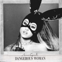 Ariana Grande - 'Dangerous Woman'