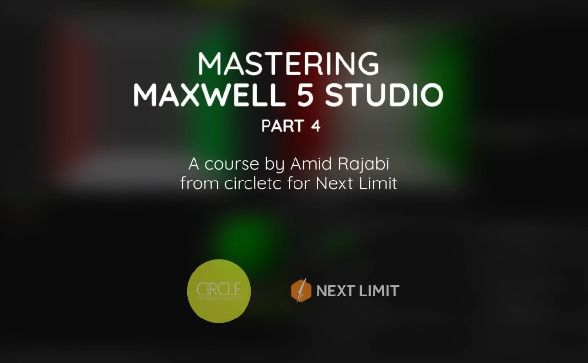 MASTERING MAXWELL PART 4