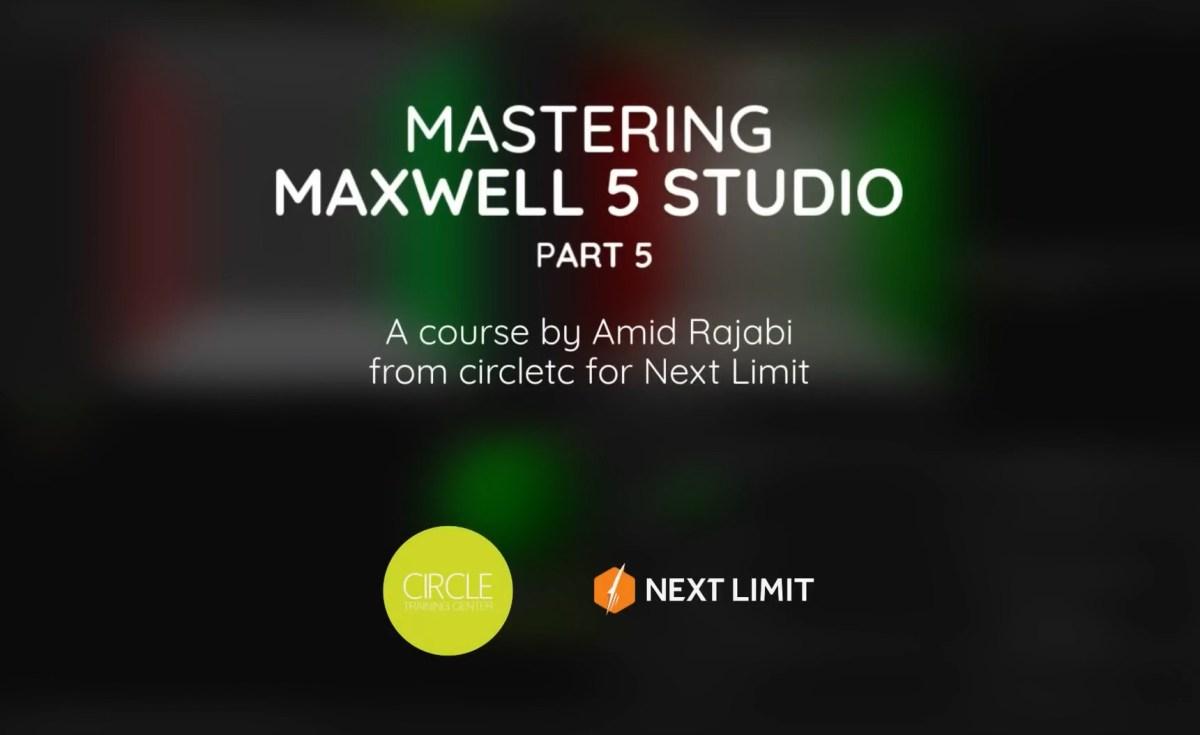 MASTERING MAXWELL PART 5