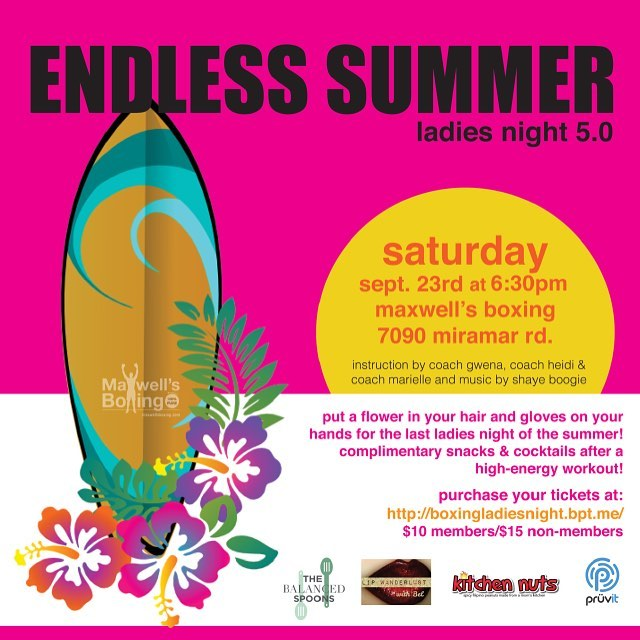 Less than 2 weeks away! Don't wait any longer, get your ticket to Ladies' Night 5.0 today!Date: Sat, Sept. 23rdTime: 6:30pmPlace: Maxwell's Boxing Take a closer look at our flyer to see the vendors who'll be on site! And as always, we'll take care of you after with refreshing drinks and delicious treats. Link in our bio for tickets or come visit the gym in person🏽 Contact us if you have any questions!#maxwellsboxing #boxing #fitness #trainhard #ladiesnight2017 #whattodosandiego #gno2017 #summerinsd #lipsense #kitchennuts #balancedspoons #pruvit #miramar #miramesa #poway #pq #ranchobernardo #kearnymesa #clairemont #lajolla #delmar #sorrentovalley