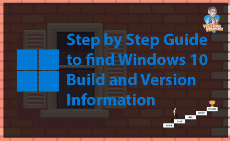 MS - Step by Step Guide to find Windows 10 Build and Version Information