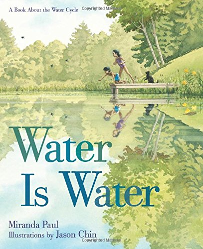 Water Is Water A Book About the Water Cycle by Miranda Paul book cover