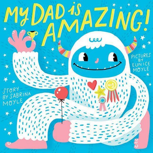 My Dad is Amazing by Sabrina Moyle book cover