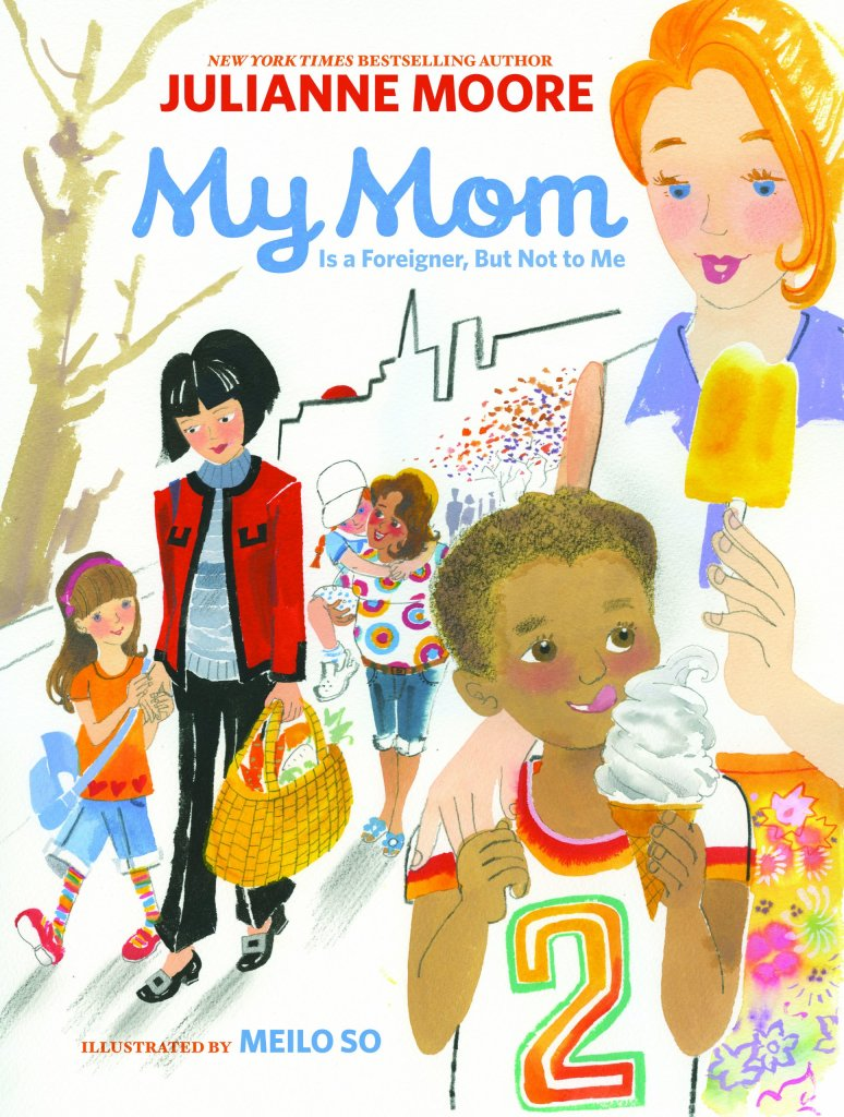 My Mom is a Foreigner, But Not to Me by Julianne Moore book cover