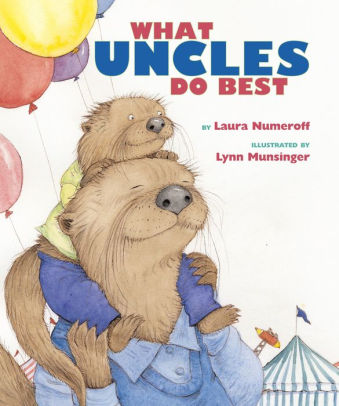 What Uncles Do Best by Laura Numeroff book cover