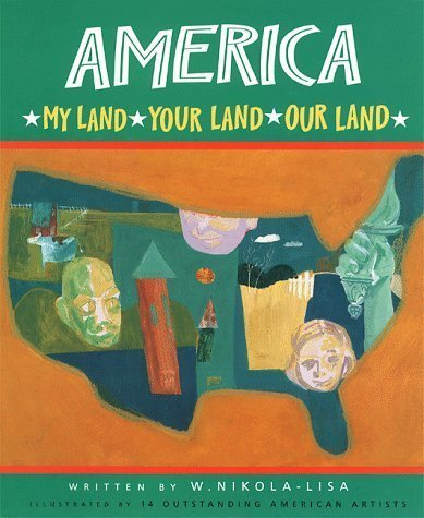 America My Land, Your Land, Our Land by W. Nikola-Lisa